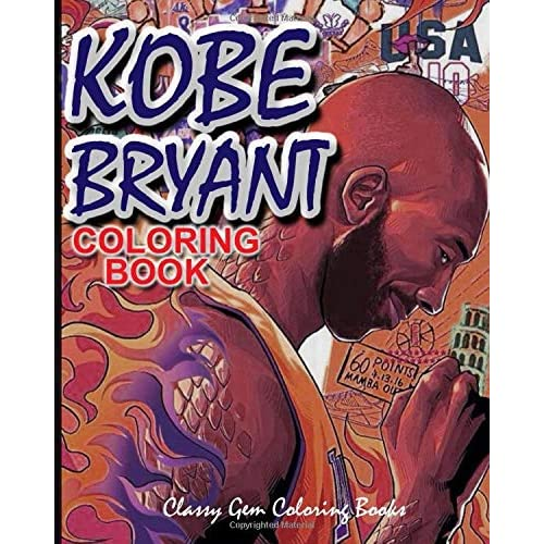 Buy KOBE BRYANT COLORING BOOK: A Coloring Book Of Fantasies Of Basketball  Legend, Kobe Bryant With Easy And Fun Coloring Pages Lakers Black Mamba  Fantasy Coloring Books Online In Jordan. B0849XTLMR